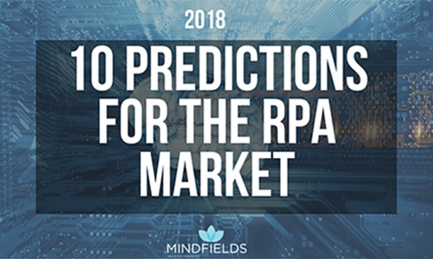 10 Robotic Process Automation (RPA) predictions for 2018