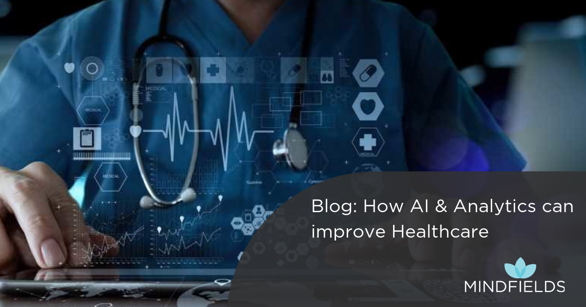 How AI and Analytics can improve Healthcare