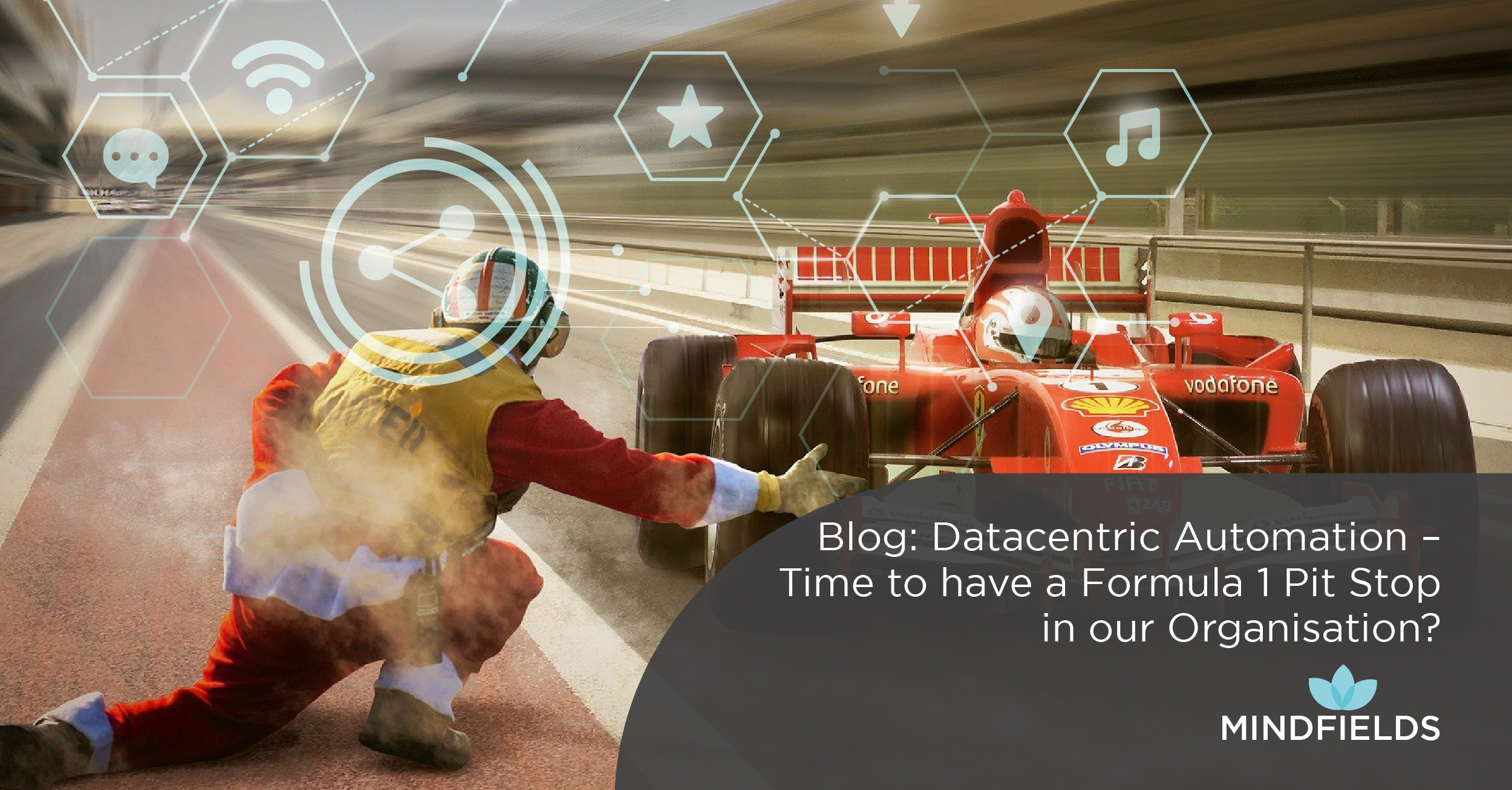 Data Centric Automation – Time to have a Formula 1 Pit Stop in our Organisation?