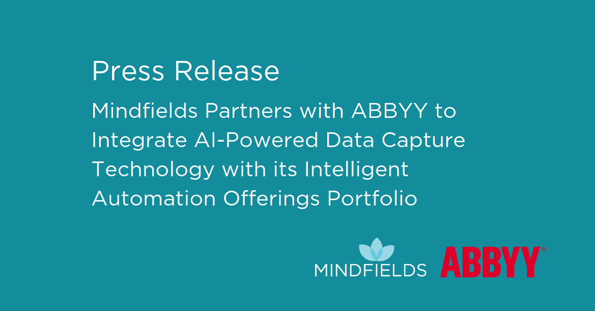 Mindfields Partners with ABBYY to Integrate AI-Powered Data Capture Technology with its Intelligent Automation Offerings Portfolio